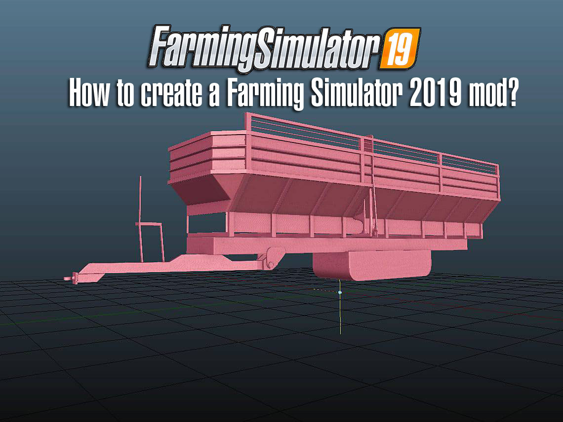 How to create a Farming Simulator 2019 mod? (Guide Step by